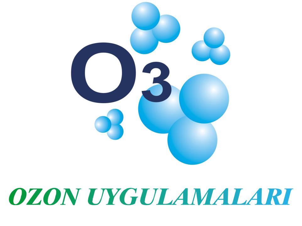 ozon uygulamaları